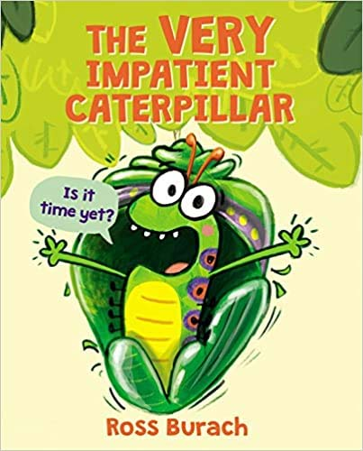 The Very Impatient Catapillar